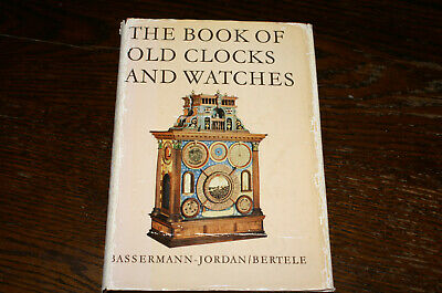 The Book Of Old Clocks And Watches By Ernst Von Bassermann-Jordan Revised