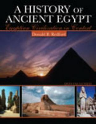 A History of Ancient Egypt: Egyptian Civilization in Context by REDFORD DONALD B
