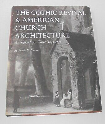 The Gothic Revival & American Church Architecture 1840-1856 Hardcover 1968