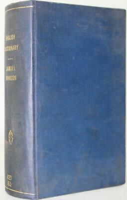 A Dictionary of the English Language in which the Words - By Samuel Johnson