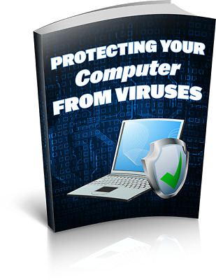 Protecting Your Computer From Viruses eBook With Master Resell Rights Bonus+PDF