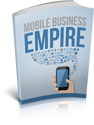 The Mobile Business Empire eBook With Master Resell Rights Bonus + PDF