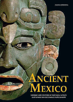Ancient Mexico: History and Culture of the Maya, Aztecs and Other Pre-Columbian