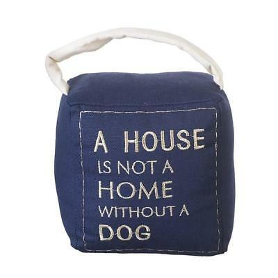 Shabby chic Blue A house is not a home without a dog door stop WFF014 BNIP
