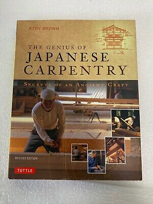 THE GENIUS OF JAPANESE CARPENTRY: Secrets of an Ancient Craft 2013 Hardcover D/W