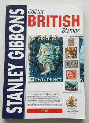 Stanley Gibbons Collect British Stamps. 2012 edition. Used, good condition.