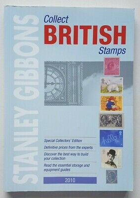 Stanley Gibbons Collect British Stamps. 2010 edition. Used, good condition.