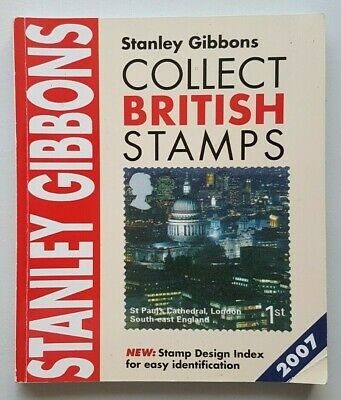 Stanley Gibbons Collect British Stamps. 2007 edition. Used, good condition.