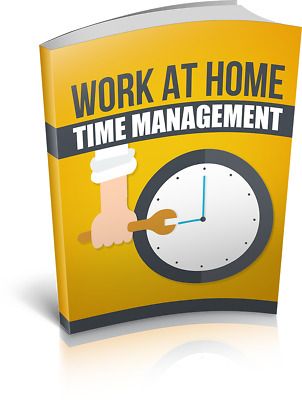 Work At Home Time Management eBook With Master Resell Rights Bonus + PDF