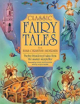 Classic Fairy Tales from Hans Christian Anderson by Nicola Baxter