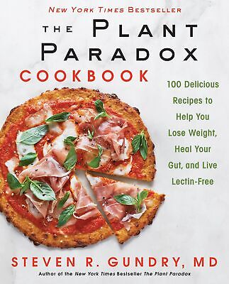 The Plant Paradox Cookbook: 100 Delicious Recipes to Help You Lose   eb00k