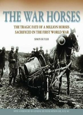 The War Horses: The Tragic Fate of a Million Ho, Butler..