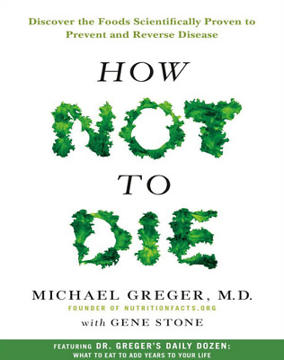 How Not to Die: Discover the Foods Scientifically by Michael Greger [P.DF]