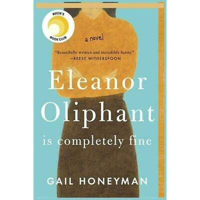 Eleanor Oliphant Is Completely Fine by Gail Honeyman (2018, Trade Paperback)