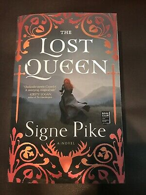 The Lost Queen: A Novel By Signe Pike Paperback Book Free Shipping! NEW!