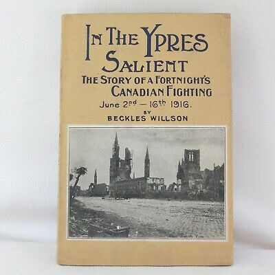 Ww1 1916 Ypres Salient Trench Warfare Book Canadian Army Canada Western Front