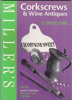 MILLER'S CORKSCREWS & WINE ANTIQUES / A Collector's Guide