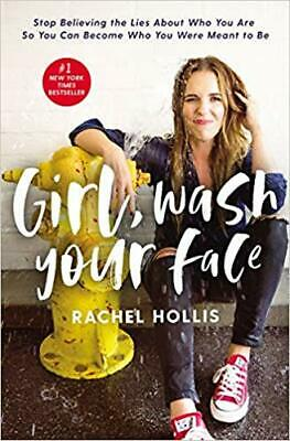 Girl, Wash Your Face: Stop Believing The Lies About Who You Are So You Paperback
