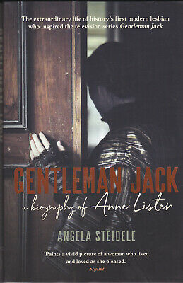 GENTLEMAN JACK -Biography of ANNE LISTER - Angela Steidele.