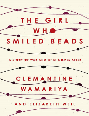 The Girl Who Smiled Beads: A Story of War and What Comes After [P.D.F]