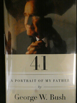 41: A Portrait of my Father - Signed by BOTH George H.W. Bush and George W. Bush