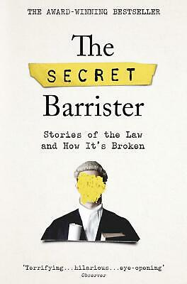 The Secret Barrister: Stories Of The Law And How It'S Broken Humourous Fiction