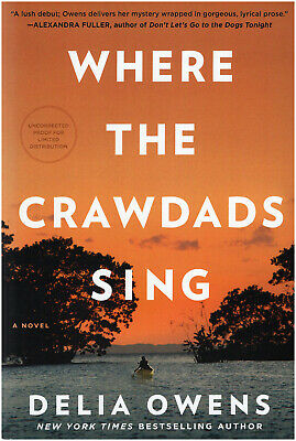 Delia Owens: WHERE THE CRAWDADS SING (2018; Debut Novel) ARC/Uncorrected Proof