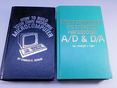(2) 1980 BOOKS How to Build Your Own Working Micro Computer Interfacing Handbook