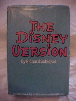 THE DISNEY VERSION, THE LIFE ART AND TIMES OF WALT DISNEY by SCHICKEL; BIOGRAPHY