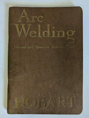 Vintage Hobart Arc Welding Manual and Operator's Training Course