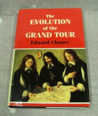 THE EVOLUTION OF THE GRAND TOUR ~ Edward Chaney ~ 1998 Frank Cass HC