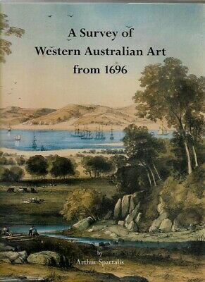 A Survey Of Western Australian Art From 1696 By Arthur Spartalis. As New!