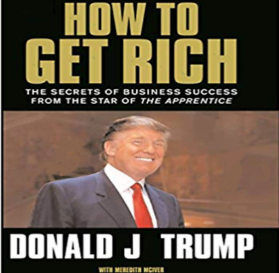 """""""How to Get Rich"""" by The Billionaire Donald J Trump (PDF)"""