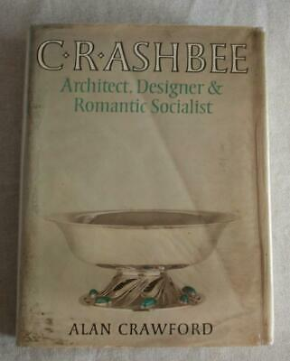 Book: C.R. Ashbee Architect, Designer & Romantic Socialist- Alan Crawford