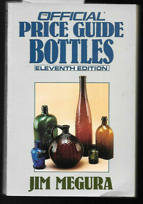 The Official Price Gude Bottles By Jim Megura 11th Edition 1991