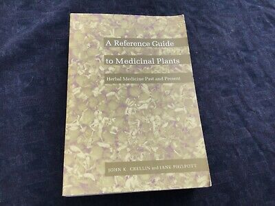 Reference Guide To Medicinal Plants; Herbal Medicine Past And Present. Crellin