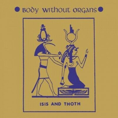 BODY WITHOUT ORGANS Isis And Thoth 2x LP NEW VINYL Dark Entries reissue