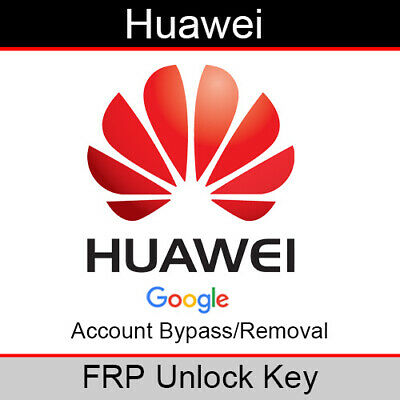 Huawei FRP Unlock Key for Google Account Removal (All Huawei Models Supported)