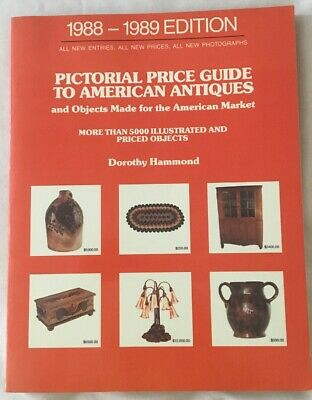 Pictorial Price Guide to American Antiques by Dorothy Hammond 1st Edition 1988-9