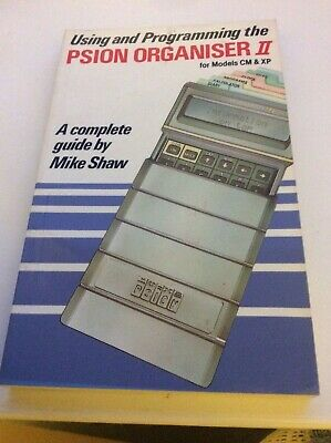 Using and Programming the Psion II Organiser - A complete guide by Mike Shaw