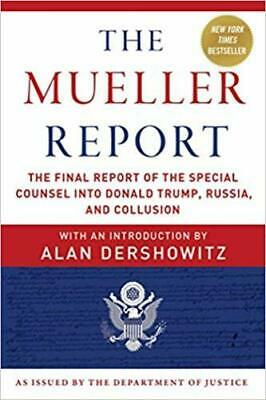 The Mueller Report Mueller III Robert S The Final Report of the Special Counsel