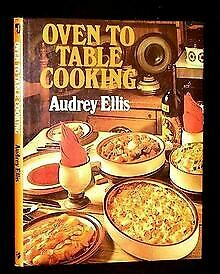Oven to Table Cooking by Ellis, Audrey | Book | condition acceptable