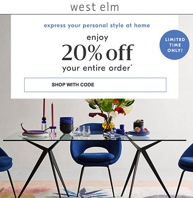 20% off WEST ELM entire purchase coupon code FAST in stores/online Exp 8/31 15