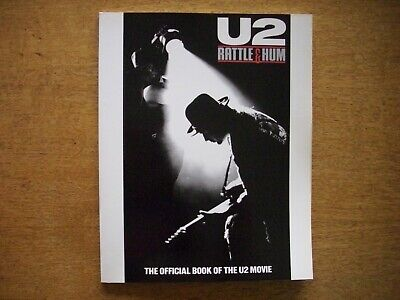 U2 : Rattle and Hum The Official Book of the U2 Movie 1988 Printed in GB