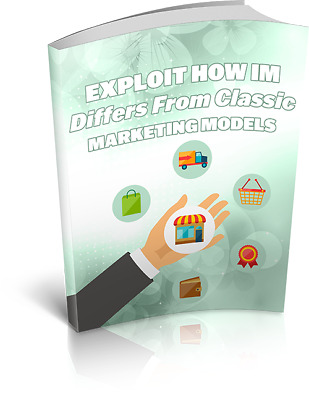 Exploit How IM Differs From Classic Marketing Models eBook With MRR+PDF