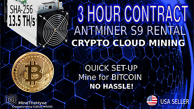 3 Hour Mining Contract Bitmain Antminer S9 Rental 13.5TH SHA256 Crypto Bit Coin