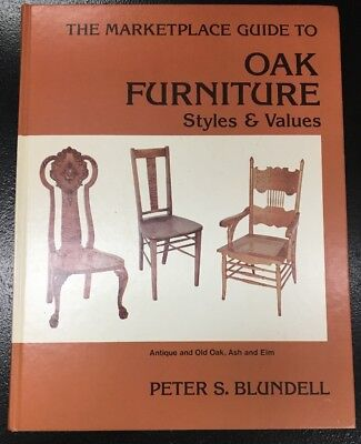The Marketplace Guide OAK FURNITURE Styles & Values by Peter S. Blundell