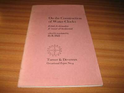 On The Construction Of Water Clocks By D R Hill Horology