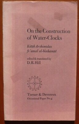 On the Construction of Water-Clocks by Donald Hill, 1976, (Islamic Science).