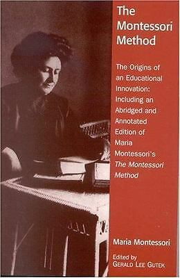The Montessori Method: The Origins of an Educational Innovation: Including an A